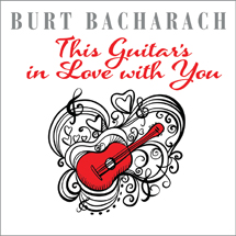 Burt Bacharach: This Guitar\'s In Love With You