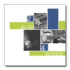2 Blue 4 Words - Blues Collection