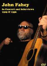 In Concert and Interviews - John Fahey