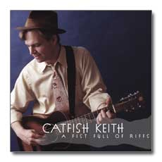 A Fist Full of Riffs - Catfish Keith